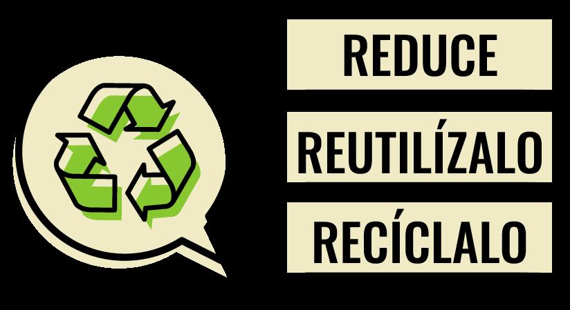 Reduce, reutiliza, recicla